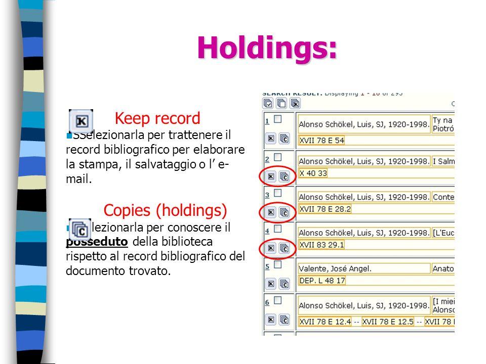 Holdings: Keep record SSelezionarla per trattenere il record bibliografico per elaborare la stampa, il salvataggio o l e- mail. Copies (holdings) sSel