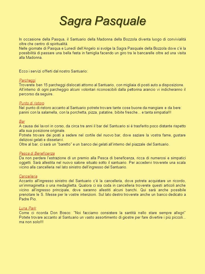 COME ARRIVARE IN SANTUARIO IN AUTO: Da Milano: autostrada Milano-Genova (A7) uscita Gropello Cairoli, attraversare Gropello Cairoli poi tenere direzione Vigevano Da Pavia: prendere Statale 596 dei Cairoli direzione Mortara, passato Gropello Cairoli prendere direzione Vigevano Da Vigevano: prendere SP 206, attraversare Sforzesca di Vigevano, proseguire poi direzione Pavia IN AUTOBUS: Da Milano: linea Milano-Bereguardo-Garlasco-Mede-Pieve del Cairo IN TRENO: Da Milano: linea Milano-Pavia poi regionale Pavia-Gropello-Garlasco-Mortara-Vercelli, scendere a Garlasco e proseguire a piedi per circa 2 km.
