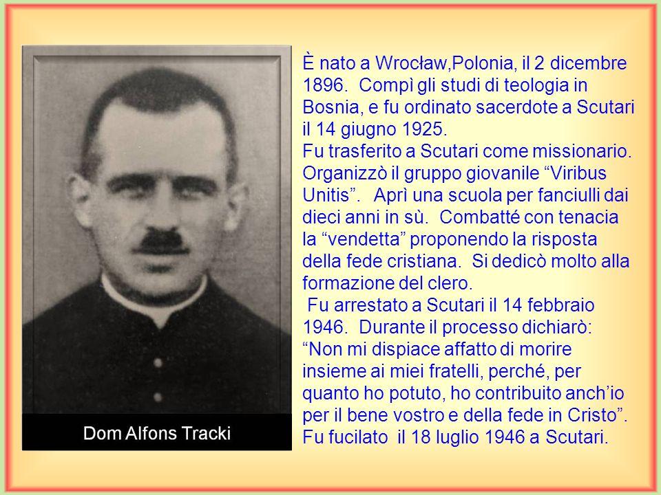 È nato a Scutari il 22 marzo 1897. Compì le scuole medie dai francescani, mentre la teologia a Graz in Austria. Fu ordinato sacerdote a Genova, Italia
