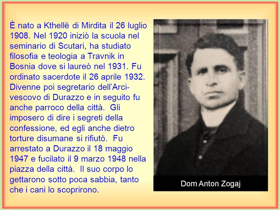È nato a Vrnavokolo in Kossovo il 12 maggio 1921. Compì le scuole medie nel Seminario pontificio di Scutari. Nel 1938 si recò a Roma, presso Propagand