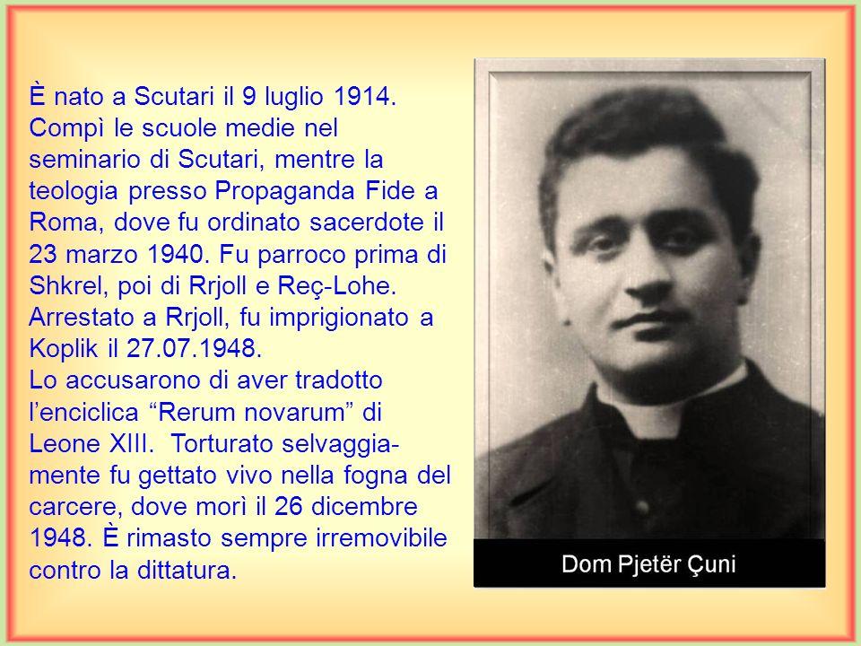 È nato a Scutari il 3 novembre 1892. Compì le scuole medie e la filosofia nel seminario di Scutari, mentre la teologia a Innsbruck, Austria. Fu ordina