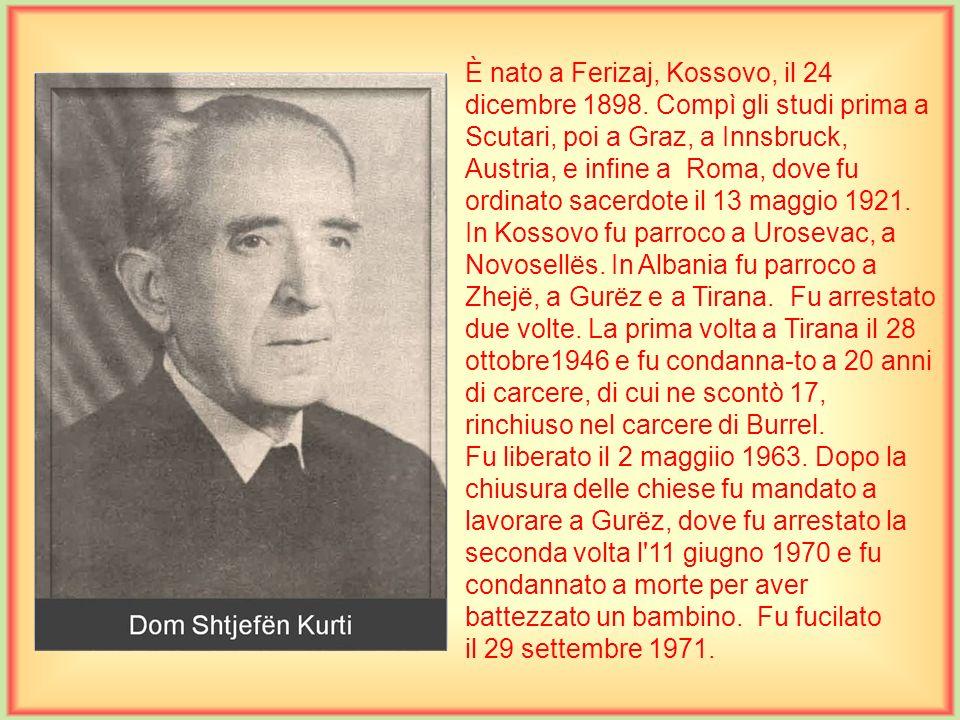 È nato a Scutari il 9 luglio 1914. Compì le scuole medie nel seminario di Scutari, mentre la teologia presso Propaganda Fide a Roma, dove fu ordinato