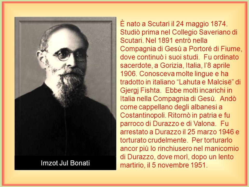È nato a Scutari il 20 febbraio 1886. Frequentò a Scutari le scuole medie nel Collegio Saveriano e la filosofia nel Seminario pontificio, mentre la Te