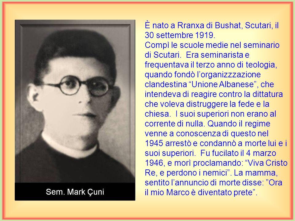 È nata a Ndërfushaz di Rrëshen, il 12 marzo 1928. Frequentò le scuole medie dalle suore Stimmatine a Scutari. Pregava molto, ed era coraggiosa e comba