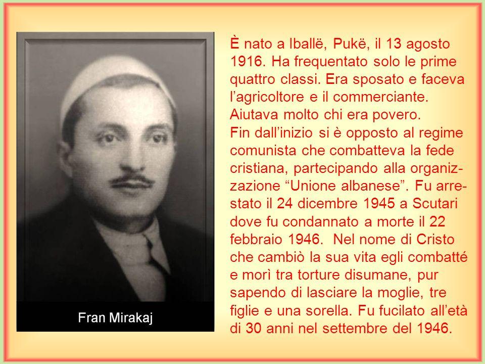 È nato a Prizren, Kossovo, il 2 giugno 1887, ed era parente di madre Teresa. Arrivò in Albania nel 1906 nella comunità dei gesuiti per vivere come sem