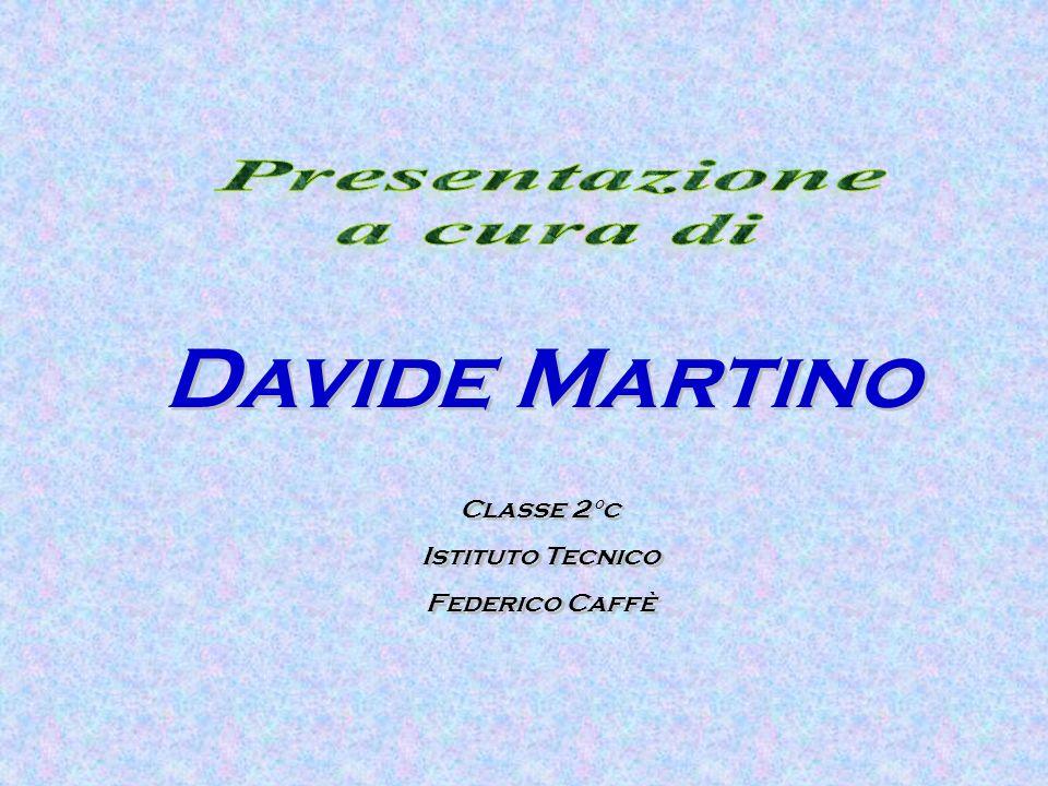 Davide Martino Classe 2°c Istituto Tecnico Federico Caffè Davide Martino Classe 2°c Istituto Tecnico Federico Caffè