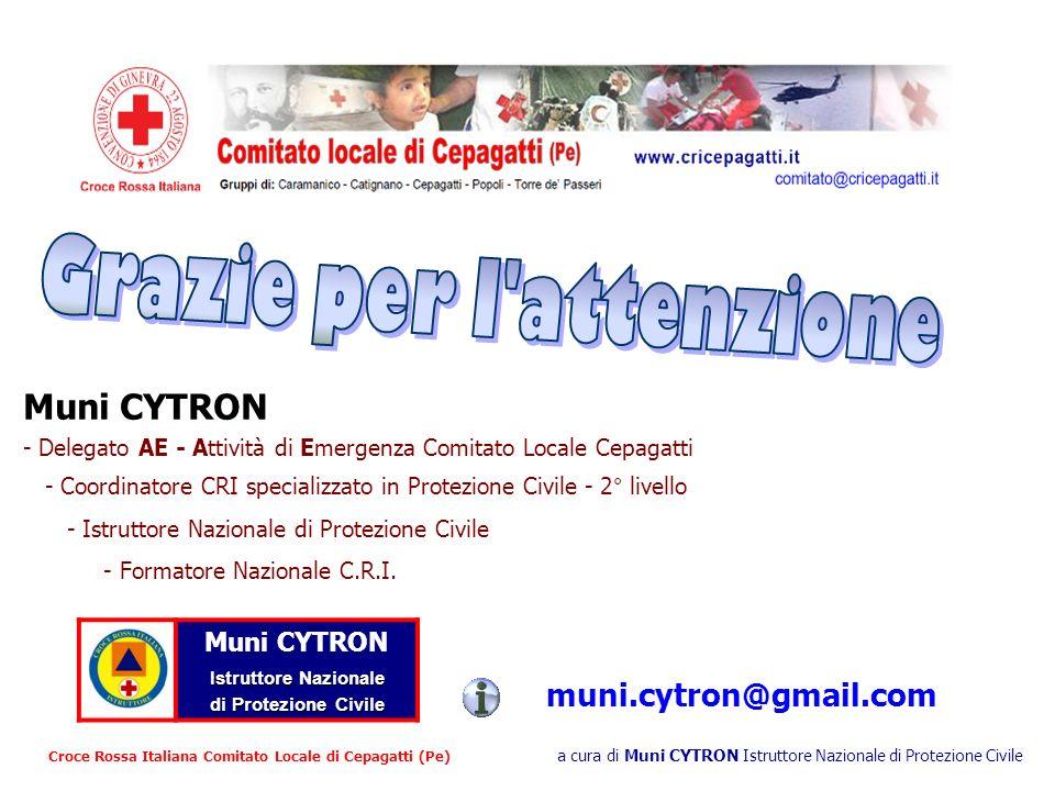 Muni CYTRON Istruttore Nazionale di Protezione Civile di Protezione Civile Croce Rossa Italiana Comitato Locale di Cepagatti (Pe) a cura di Muni CYTRO