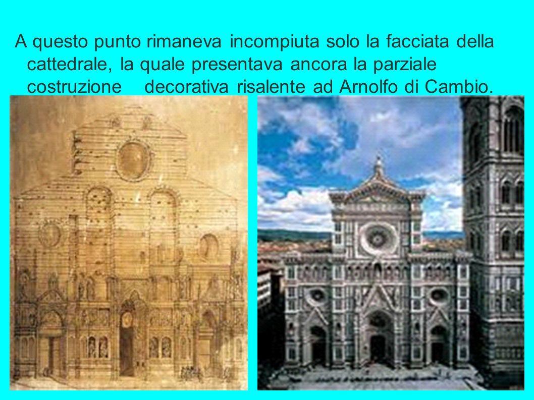 A questo punto rimaneva incompiuta solo la facciata della cattedrale, la quale presentava ancora la parziale costruzione decorativa risalente ad Arnol