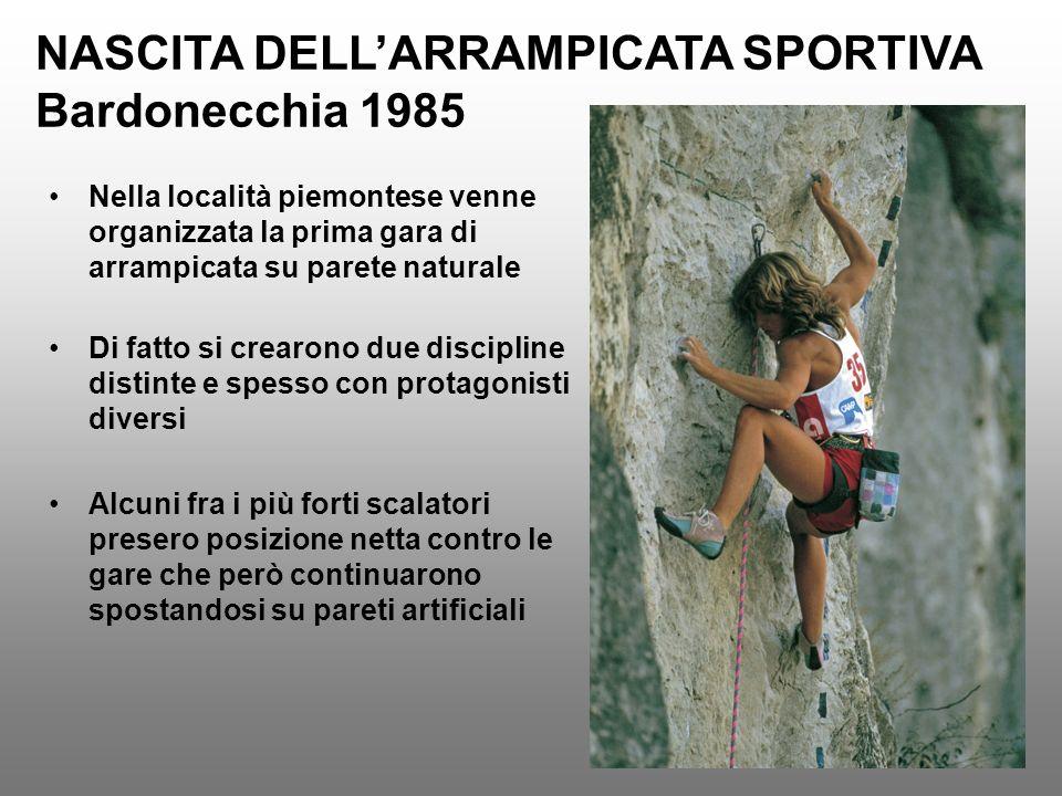 NASCITA DELLARRAMPICATA SPORTIVA Bardonecchia 1985 Nella località piemontese venne organizzata la prima gara di arrampicata su parete naturale Di fatt