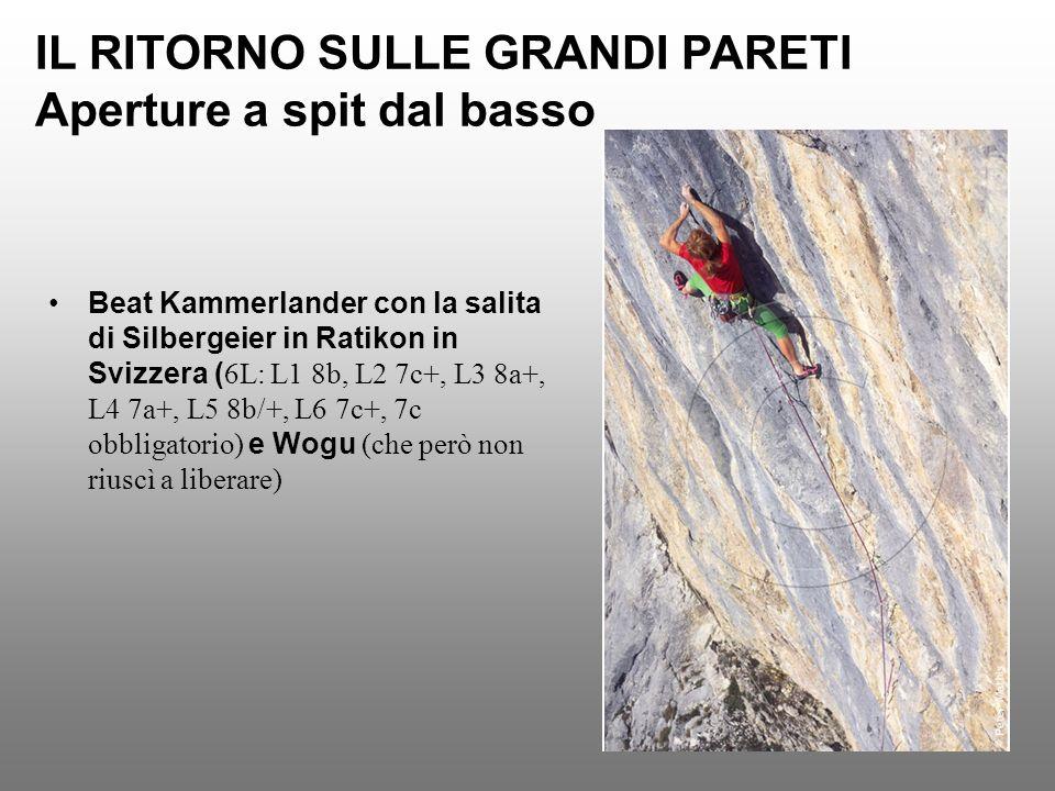 IL RITORNO SULLE GRANDI PARETI Aperture a spit dal basso Beat Kammerlander con la salita di Silbergeier in Ratikon in Svizzera ( 6L: L1 8b, L2 7c+, L3