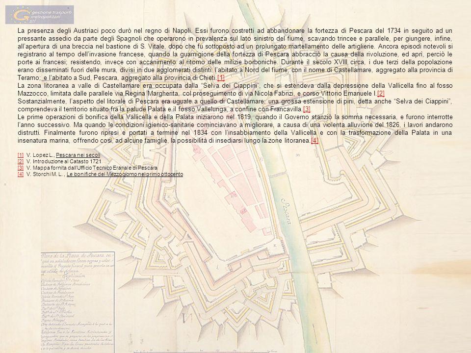 La presenza degli Austriaci poco durò nel regno di Napoli. Essi furono costretti ad abbandonare la fortezza di Pescara del 1734 in seguito ad un press