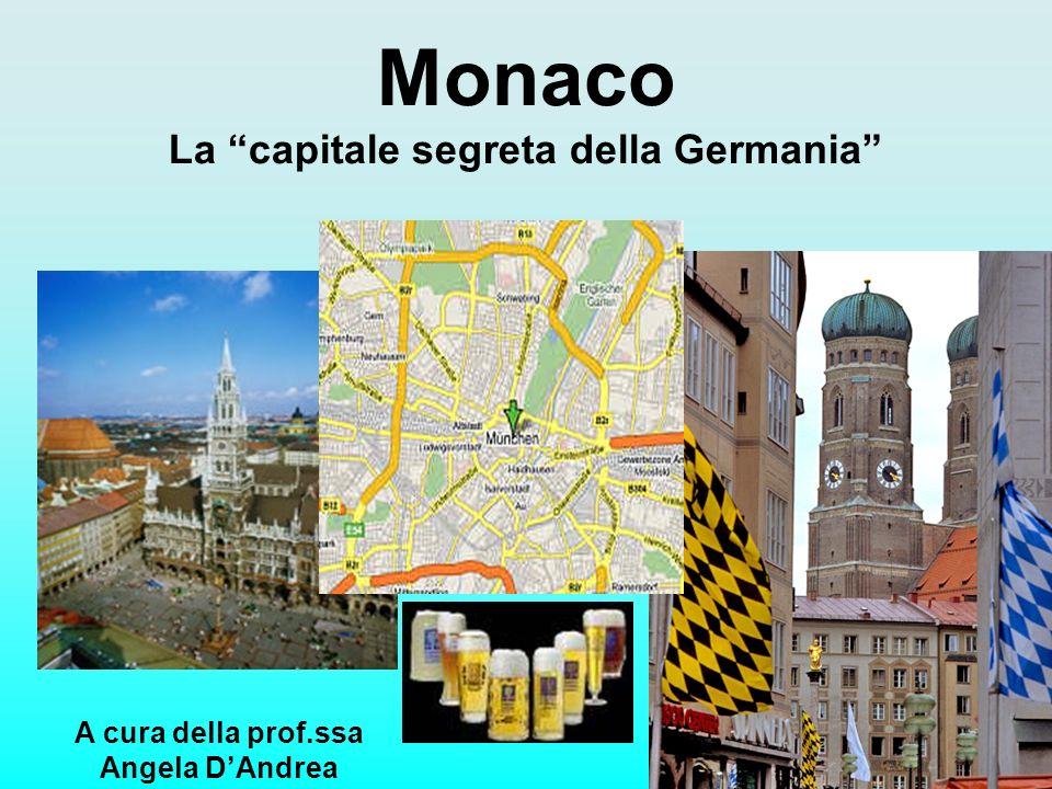 Monaco La capitale segreta della Germania A cura della prof.ssa Angela DAndrea