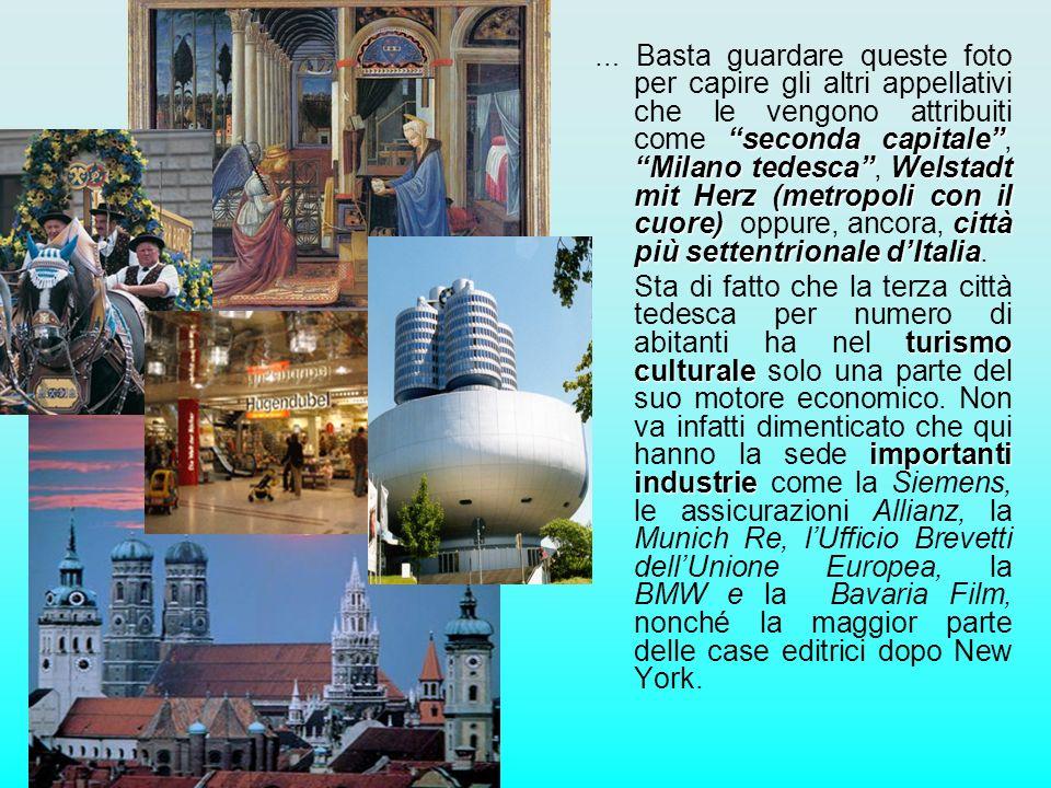 seconda capitale Milano tedescaWelstadt mit Herz (metropoli con il cuore) città più settentrionale dItalia … Basta guardare queste foto per capire gli