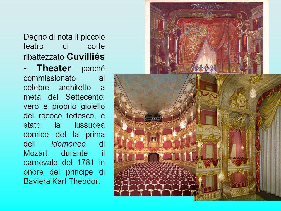 Degno di nota il piccolo teatro di corte ribattezzato Cuvilliés - Theater perché commissionato al celebre architetto a metà del Settecento; vero e pro