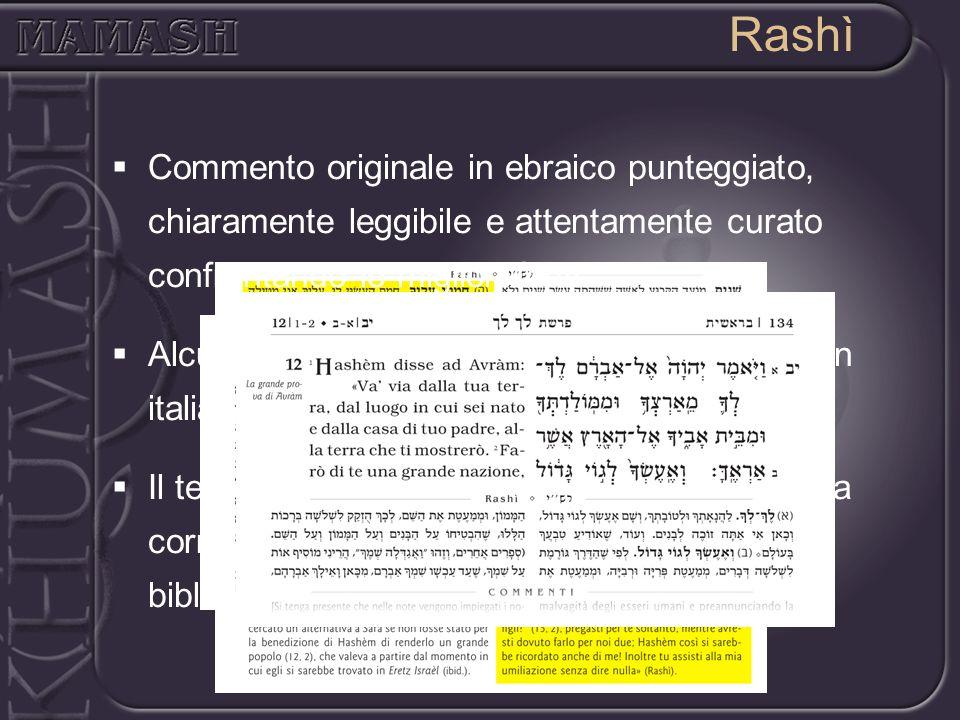 Rashì Commento originale in ebraico punteggiato, chiaramente leggibile e attentamente curato confrontando le migliori fonti Alcuni commenti Rashì sono