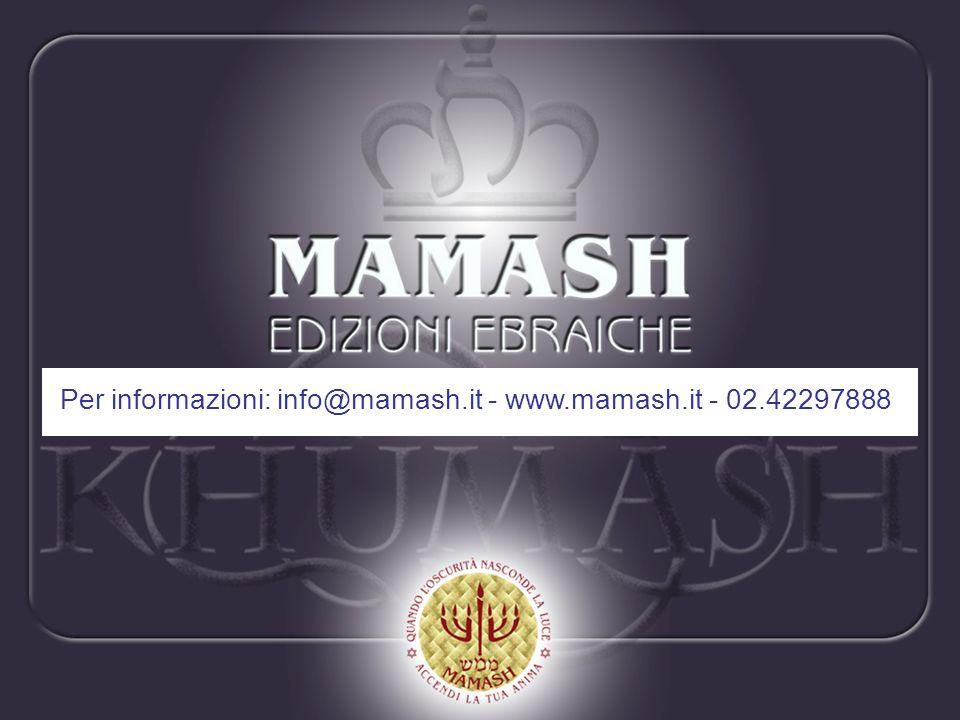 Per informazioni: info@mamash.it - www.mamash.it - 02.42297888