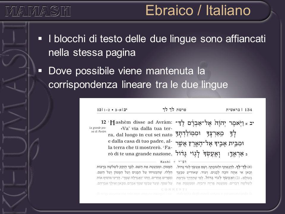 Ebraico / Italiano I blocchi di testo delle due lingue sono affiancati nella stessa pagina Dove possibile viene mantenuta la corrispondenza lineare tr