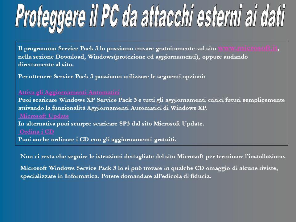 Il programma Service Pack 3 lo possiamo trovare gratuitamente sul sito www.microsoft.it, nella sezione Download, Windows(protezione ed aggiornamenti), oppure andando direttamente al sito.