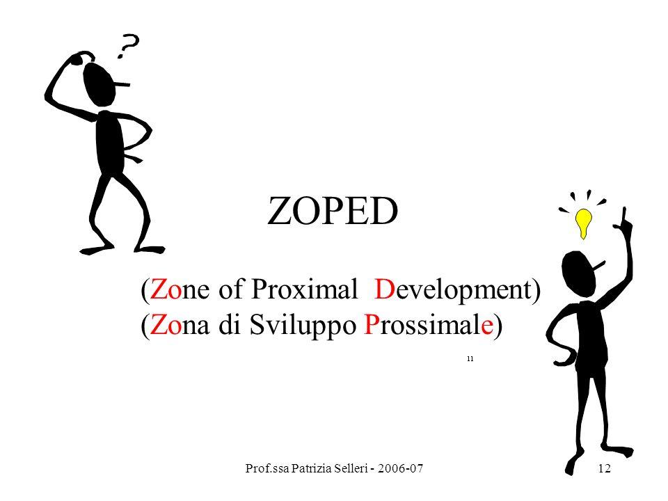 Prof.ssa Patrizia Selleri - 2006-0712 ZOPED (Zone of Proximal Development) (Zona di Sviluppo Prossimale)
