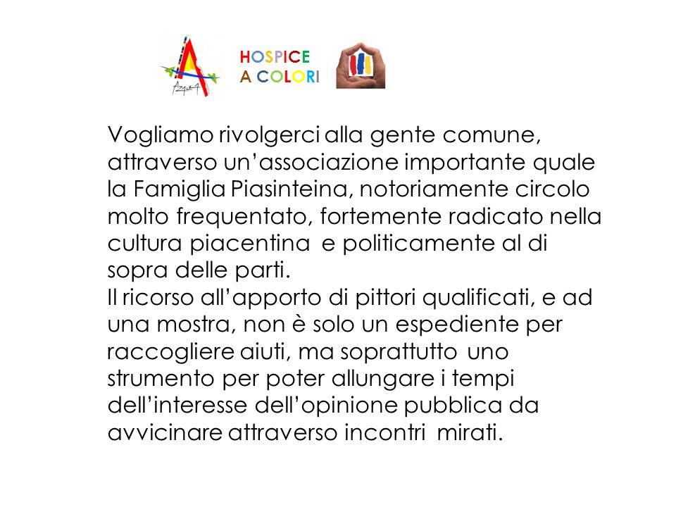 Vogliamo rivolgerci alla gente comune, attraverso unassociazione importante quale la Famiglia Piasinteina, notoriamente circolo molto frequentato, for