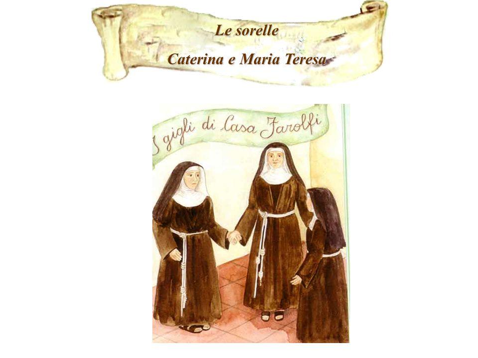 Le sorelle Caterina e Maria Teresa