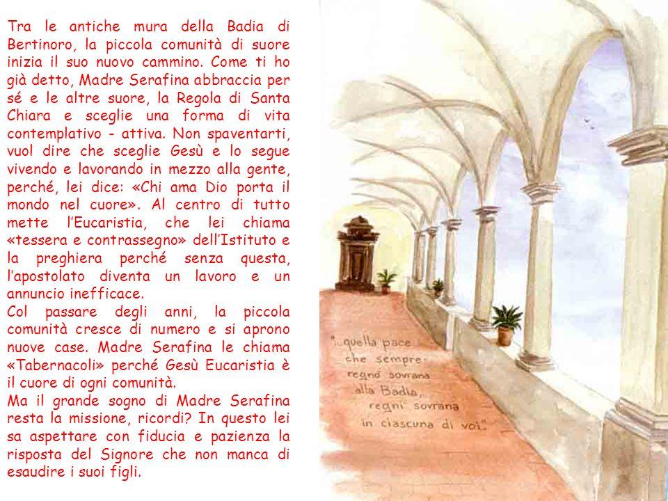 Tra le antiche mura della Badia di Bertinoro, la piccola comunità di suore inizia il suo nuovo cammino. Come ti ho già detto, Madre Serafina abbraccia