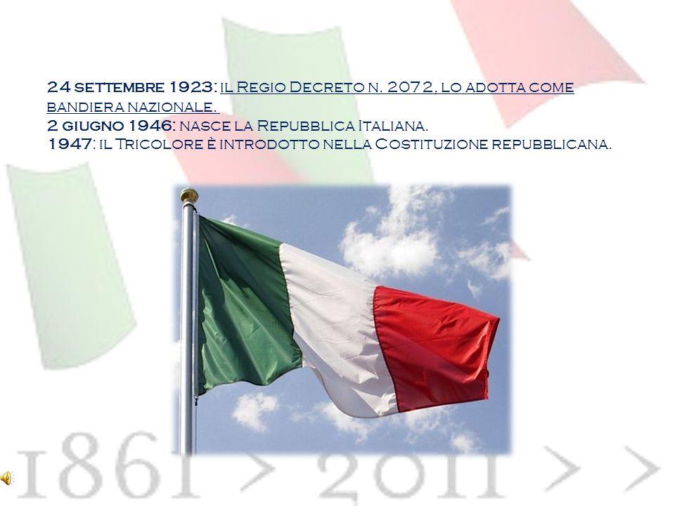 24 settembre 1923: il Regio Decreto n.2072, lo adotta come bandiera nazionale.