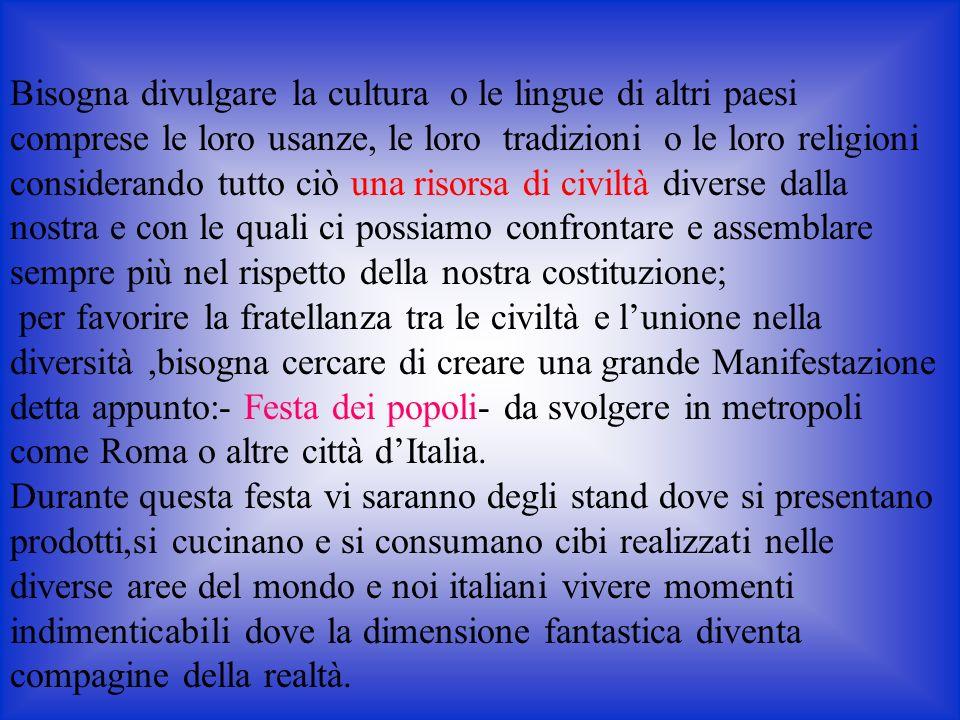 Per alcuni di noi invece…Bisogna favorire la presenza di ristoranti multietnici, visto che lo Stato Italiano, deve prepararsi a divenire una nazione m