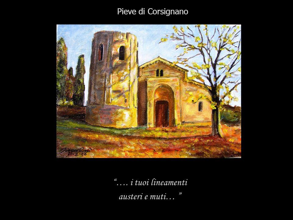 …. i tuoi lineamenti austeri e muti… Pieve di Corsignano