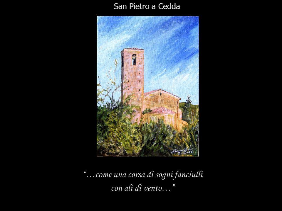 …come una corsa di sogni fanciulli con ali di vento… San Pietro a Cedda