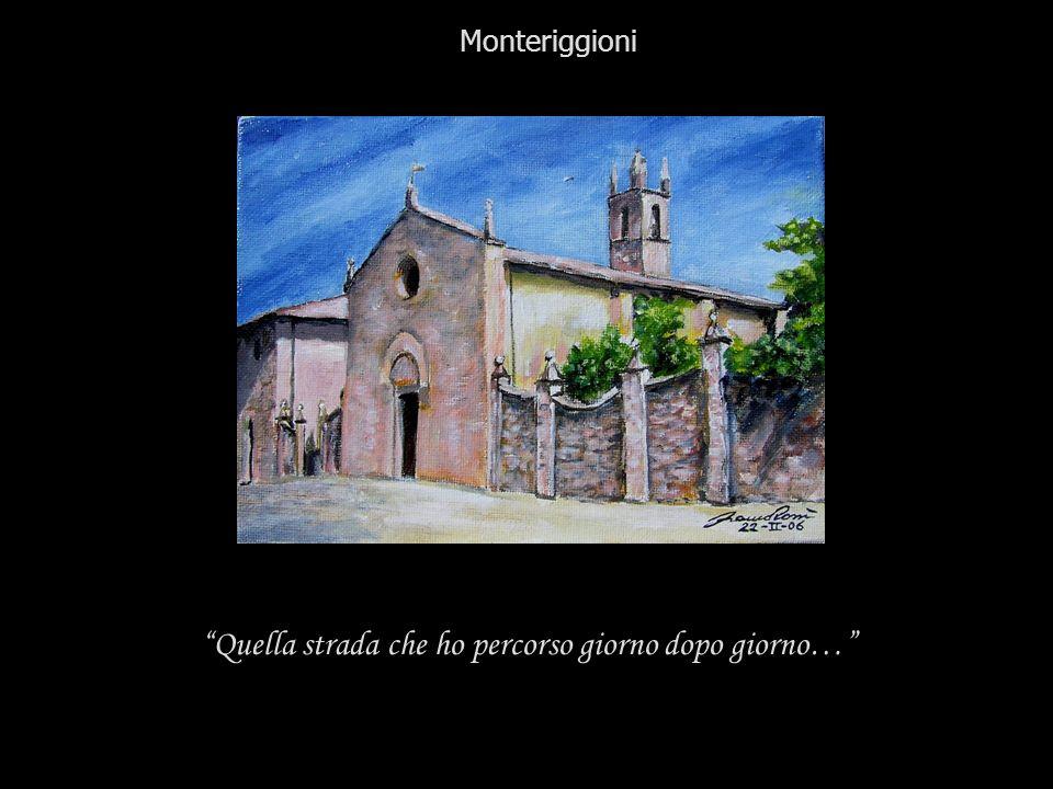 Quella strada che ho percorso giorno dopo giorno… Monteriggioni