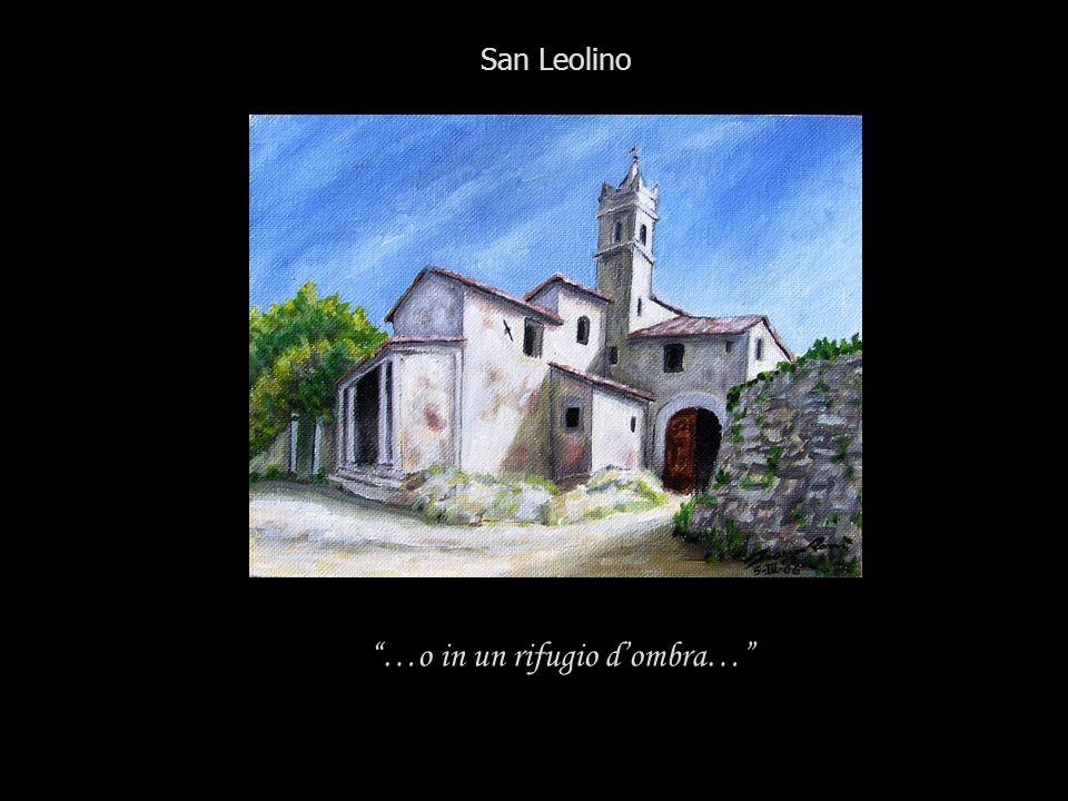 …o in un rifugio dombra… San Leolino