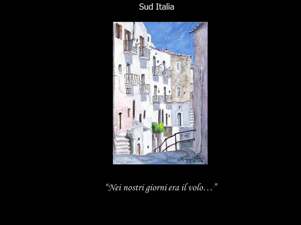 Nei nostri giorni era il volo… Sud Italia