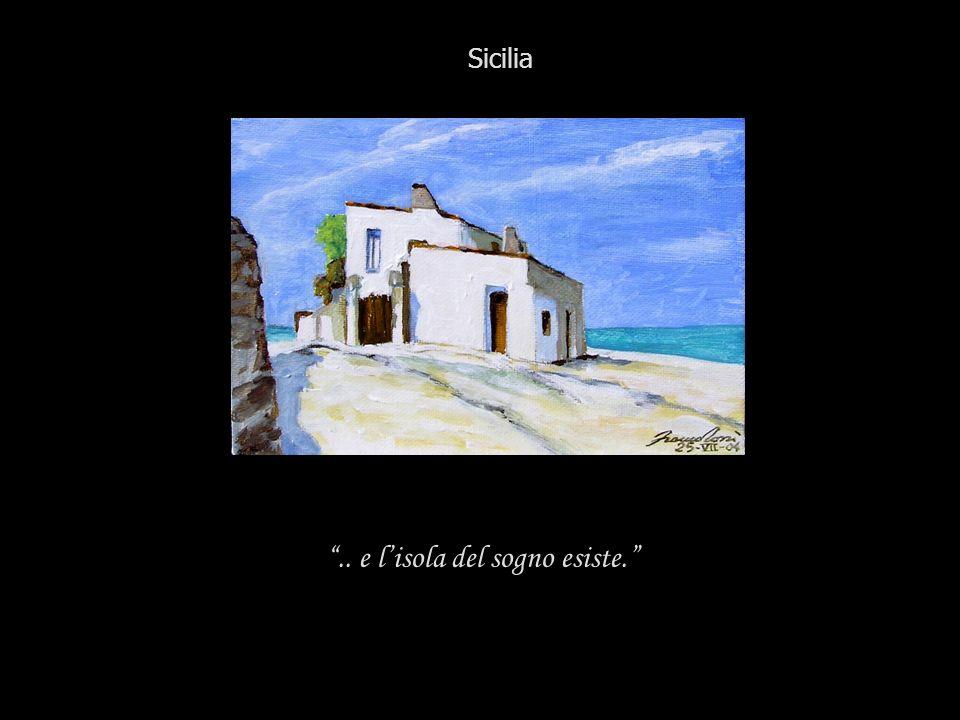 .. e lisola del sogno esiste. Sicilia