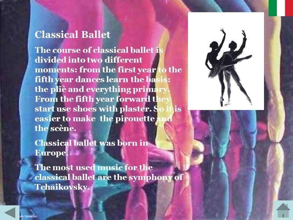 Danza Classica Il corso di apprendimento della danza classica si divide in due tempi: dal primo anno al quinto anno si imparano le basi: i pliè e le a
