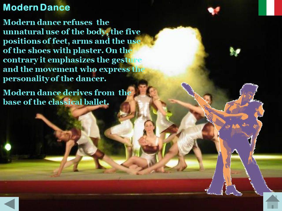 Danza moderna La danza moderna rifiuta lutilizzo innaturale del corpo, le cinque posizioni dei piedi, delle braccia e luso delle scarpette da punta. S