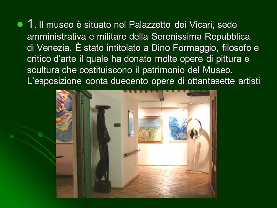 TEOLO 1. Museo di arte contemporanea Dino Formaggio 2. Abbazia Benedettina Di Praglia, centro mondiale restauro del libro antico.