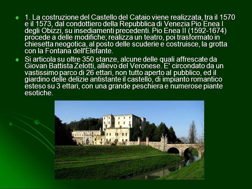 BATTAGLIA TERME 1. Castello del Catajo 2. Museo fluviale 3. Villa Emo