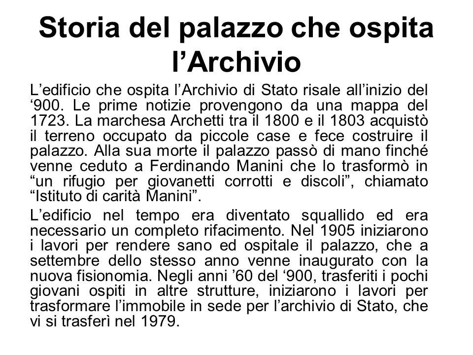 Storia del palazzo che ospita lArchivio Ledificio che ospita lArchivio di Stato risale allinizio del 900.