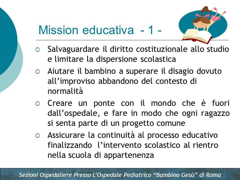 Sezioni Ospedaliere Presso LOspedale Pediatrico Bambino Gesù di Roma Salvaguardare il diritto costituzionale allo studio e limitare la dispersione sco