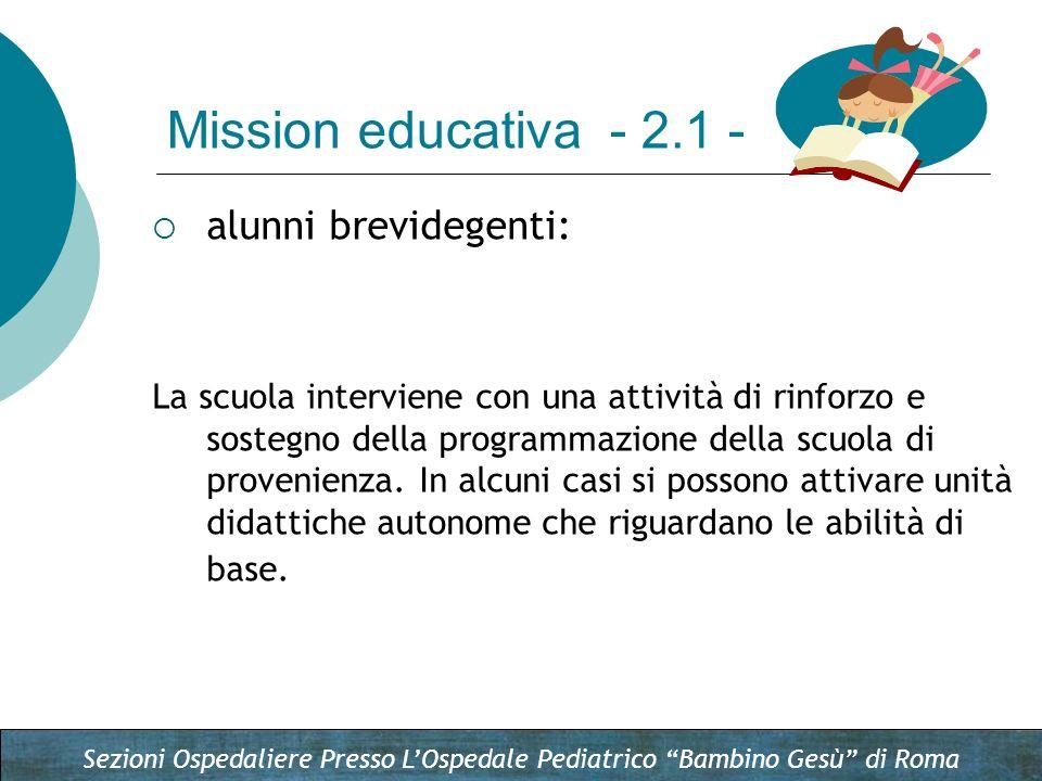 Sezioni Ospedaliere Presso LOspedale Pediatrico Bambino Gesù di Roma alunni brevidegenti: La scuola interviene con una attività di rinforzo e sostegno