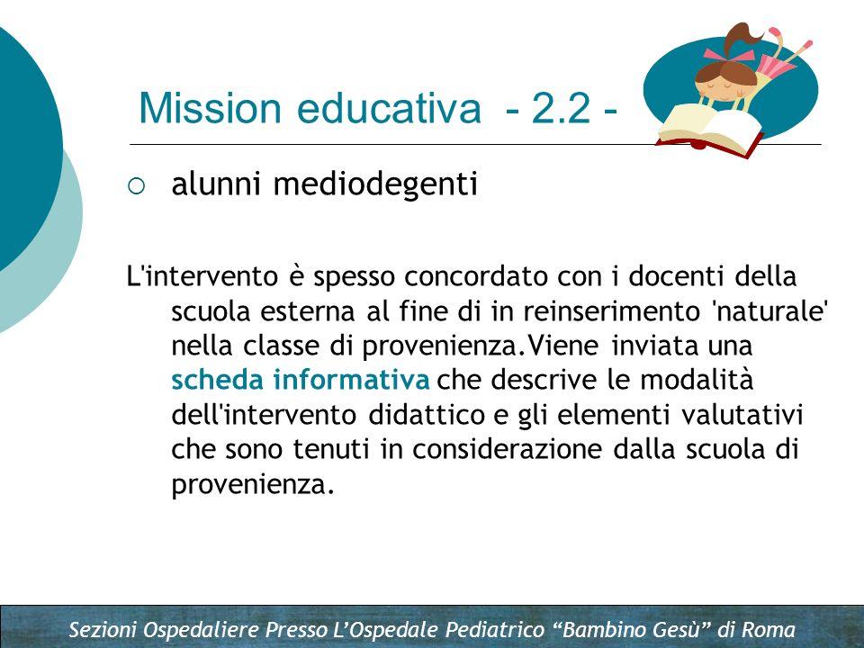 Sezioni Ospedaliere Presso LOspedale Pediatrico Bambino Gesù di Roma alunni mediodegenti L'intervento è spesso concordato con i docenti della scuola e