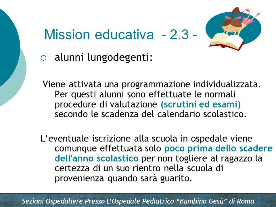 Sezioni Ospedaliere Presso LOspedale Pediatrico Bambino Gesù di Roma alunni lungodegenti: Viene attivata una programmazione individualizzata. Per ques