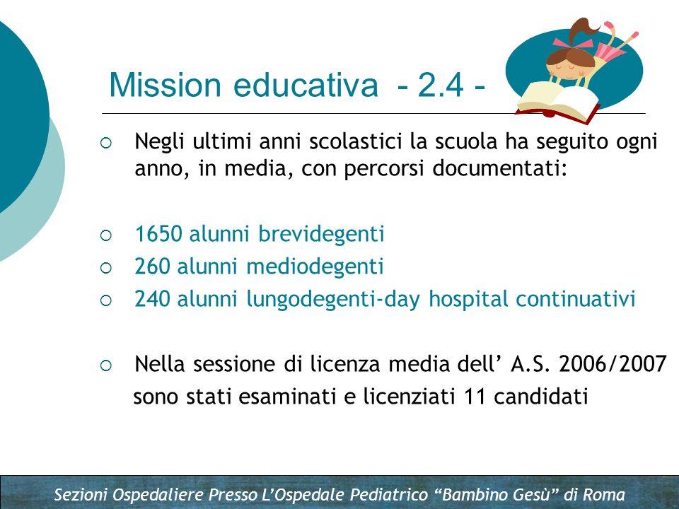 Sezioni Ospedaliere Presso LOspedale Pediatrico Bambino Gesù di Roma Negli ultimi anni scolastici la scuola ha seguito ogni anno, in media, con percor