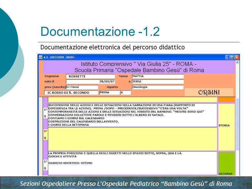 Sezioni Ospedaliere Presso LOspedale Pediatrico Bambino Gesù di Roma Documentazione -1.2 Documentazione elettronica del percorso didattico ROSSETTI IC