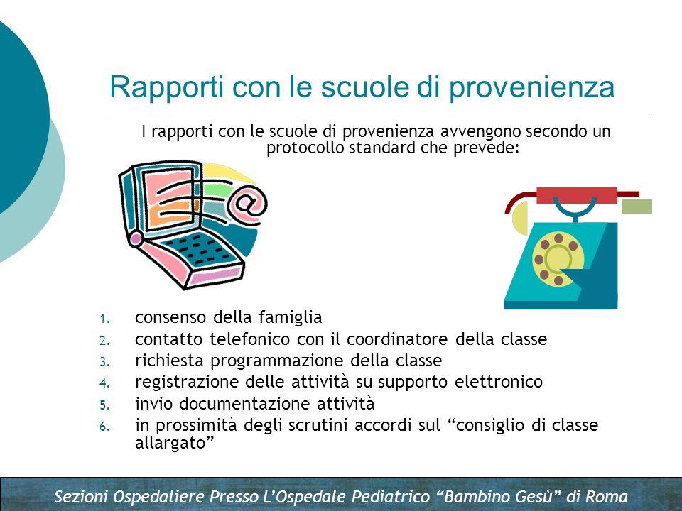 Sezioni Ospedaliere Presso LOspedale Pediatrico Bambino Gesù di Roma I rapporti con le scuole di provenienza avvengono secondo un protocollo standard