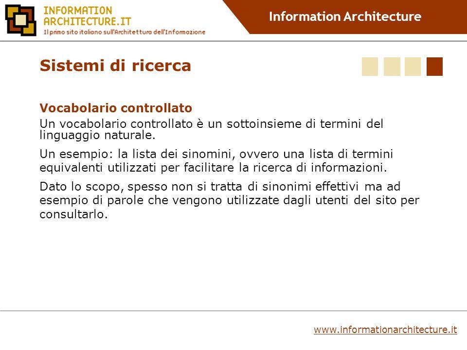 Information Architecture Vocabolario controllato Un vocabolario controllato è un sottoinsieme di termini del linguaggio naturale.