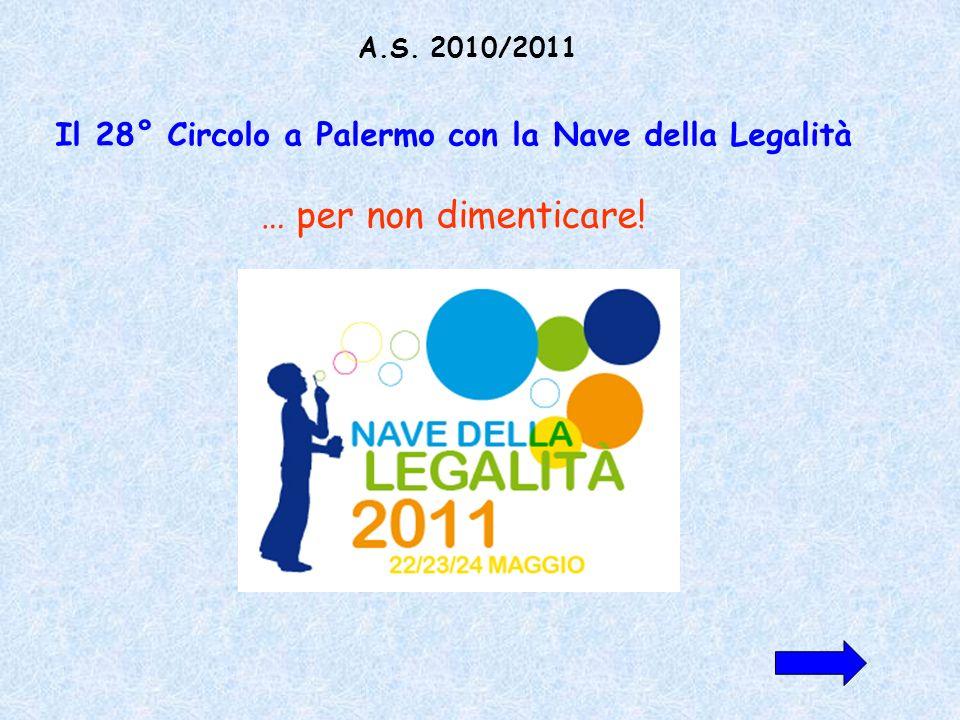 Il 28° Circolo a Palermo con la Nave della Legalità … per non dimenticare! A.S. 2010/2011