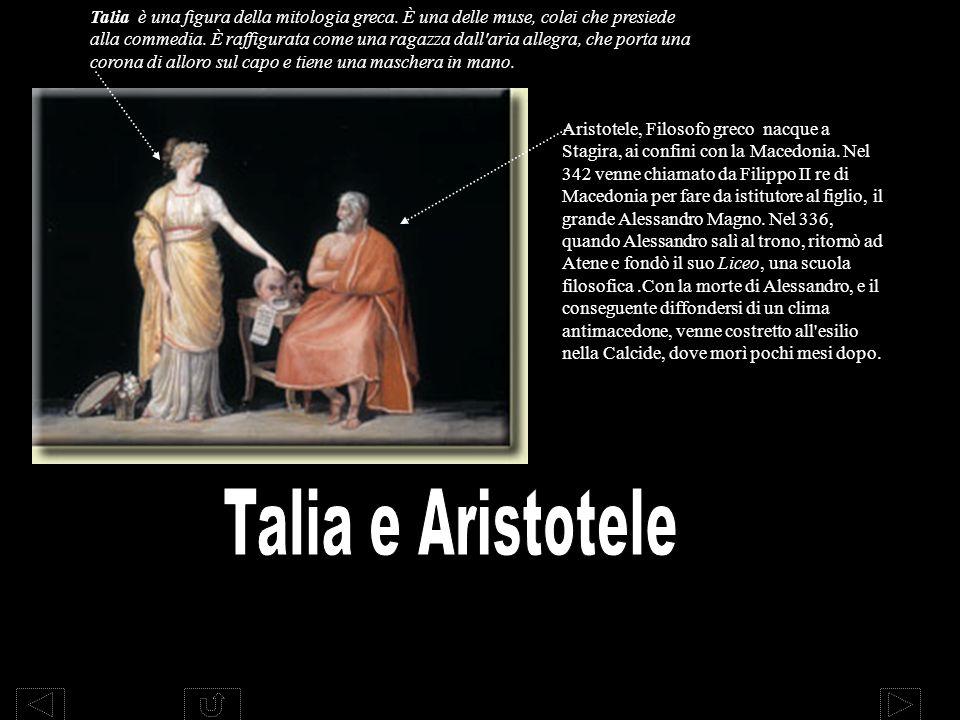 Talia è una figura della mitologia greca. È una delle muse, colei che presiede alla commedia. È raffigurata come una ragazza dall'aria allegra, che po