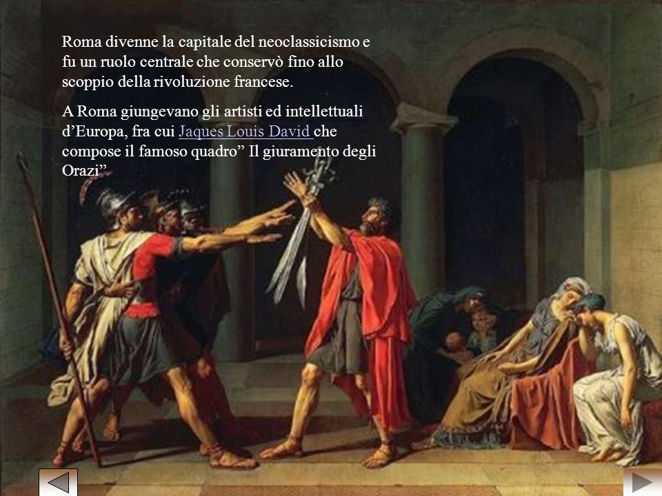Roma divenne la capitale del neoclassicismo e fu un ruolo centrale che conservò fino allo scoppio della rivoluzione francese. A Roma giungevano gli ar